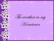 The weather in my Hometown http linda 6035