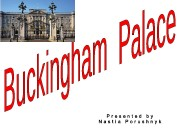 Buckingham Palace is a Royal residence.  It