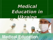 Medical EE ducation in Ukraine  CC ollege