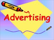 Advertising Advertising is providing information calling attention