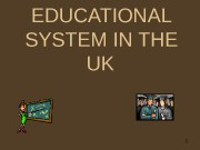 1 EDUCATION AL  SYSTEM IN THE