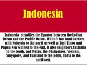 Indonesia straddles the Equator between the Indian Ocean