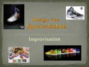 Design von Sportschuhen Improvisation 1 Design Schuhe