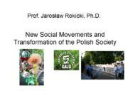 Prof. Jarosław Rokicki, Ph.D. New Social Movements and