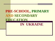 PRE-SCHOOL,  PRIMARY  AND  SECONDARY