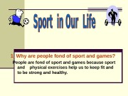 1. Why are people fond of sport and