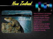 New Zealand is an island country in the