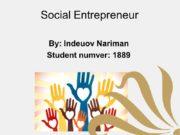 Social Entrepreneur By: Indeuov Nariman Student numver: 1889