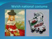Welsh national costume Welsh National dress is