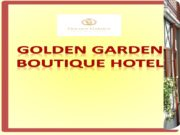 GOLDEN GARDEN BOUTIQUE HOTEL Бутик отель – о