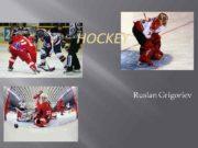 HOCKEY Ruslan Grigoriev Hockey is a