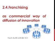 2 4 Franchising as commercial way of diffusion