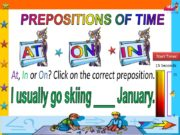 PREPOSITIONS OF TIME AT IN ON 15 Seconds