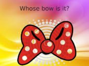 Whose bow is it?  Whose bow is