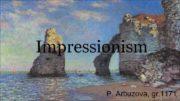 Impressionism P Arbuzova gr 11711 Impressionism is