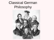 Classical German Philosophy  Plan: 1. German Classical
