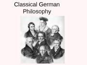 Classical German Philosophy  Plan: 1. German Classical