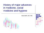 History of major advances in medicine, social medicine