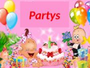 Partys  Richtig oder falsch? 1. Die Geburtstagsparty