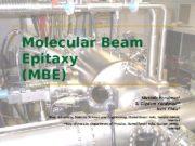 Molecular Beam Epitaxy (MBE) Mustafa Yorulmaz* S. Çigdem