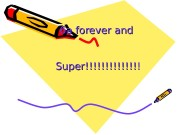 6 a forever and  Super!!!!!!!!!!!!!!