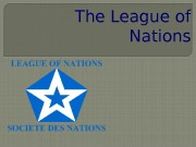 """The League of Nations  """" war to"""