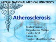KAZAKH NATIONAL MEDICAL UNIVERSITY Atherosclerosis Student s name Sarkuzhayeva
