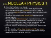 L 25 — NUCLEAR PHYSICS 1 By the