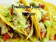 Traditional food in Mexico I d like to