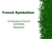 French Symbolism Introduction to French symbolists Baudelaire