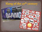 Slang of the th 20 century Slang