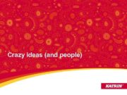 Crazy ideas and people Crazy ideas for