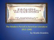 The Modern Period in American Literature 1915 -1945