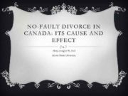 NO-FAULT DIVORCE IN CANADA ITS CAUSE AND EFFECT