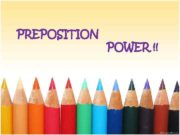 PREPOSITION POWER What are PREPOSITIONS