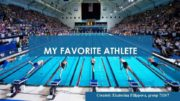 my favorite athlete What is your favorite olympic sport or athlete my favorite olympic sport is swimming it is really exciting watching michael.