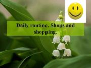 Daily routine Shops and shopping Learning Objectives