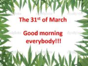 The st 31 The of March st 31