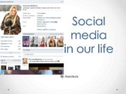 Social media in our life By Anastasia