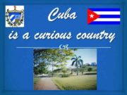 Cuba is a curious country People