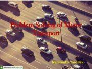 Problem Solving of Motor Transport Nazarenko Yaroslav
