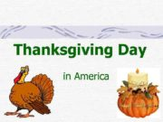 Thanksgiving Day in America There is one