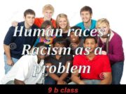 Human races Racism as a problem 9 b