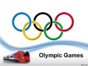 Olympic Games General Information Everyone knows what