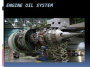 ENGINE OIL SYSTEM Use Motor oil
