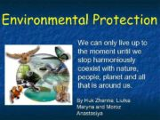 Environmental Protection We can only live up to
