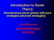 Introduction to Game Theory Simultaneous-move games with pure