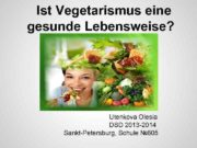 Ist Vegetarismus eine gesunde Lebensweise Utenkova Olesia DSD