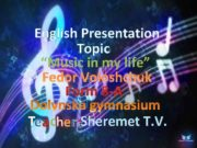 English Presentation Topic Music in my life Fedor