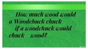 How much wood would a Woodchuck if a